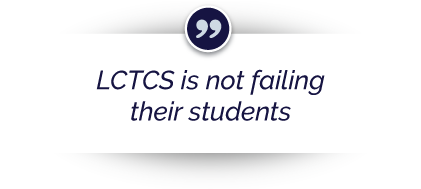 """LCTCS is not failing their students"""