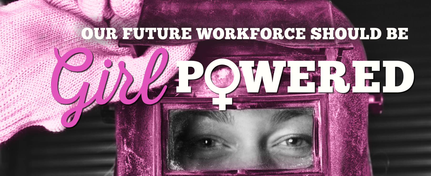 Our Future Workforce Should Be Girl Powered